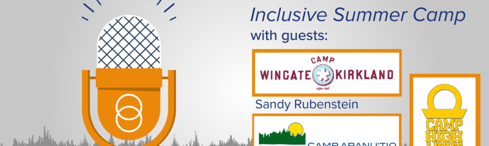 Episode #3: Inclusive Summer Camps