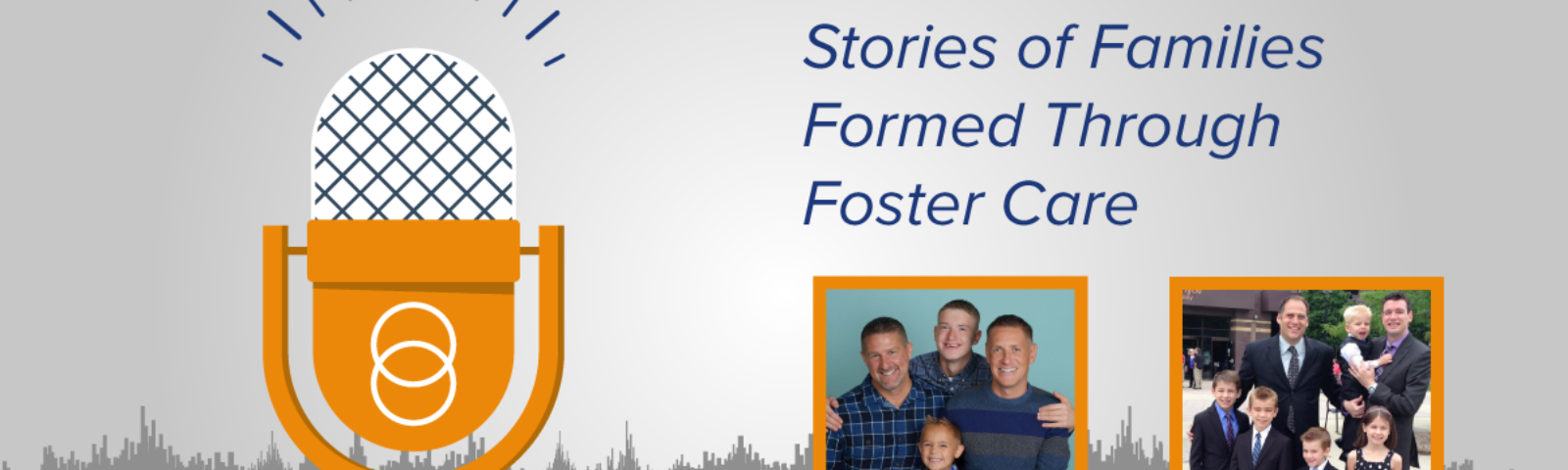 Episode #5: Stories of Families Formed Through Foster Care