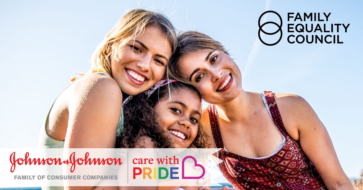 Family Equality Council Partners with JOHNSON & JOHNSON® CARE WITH PRIDE™ Campaign