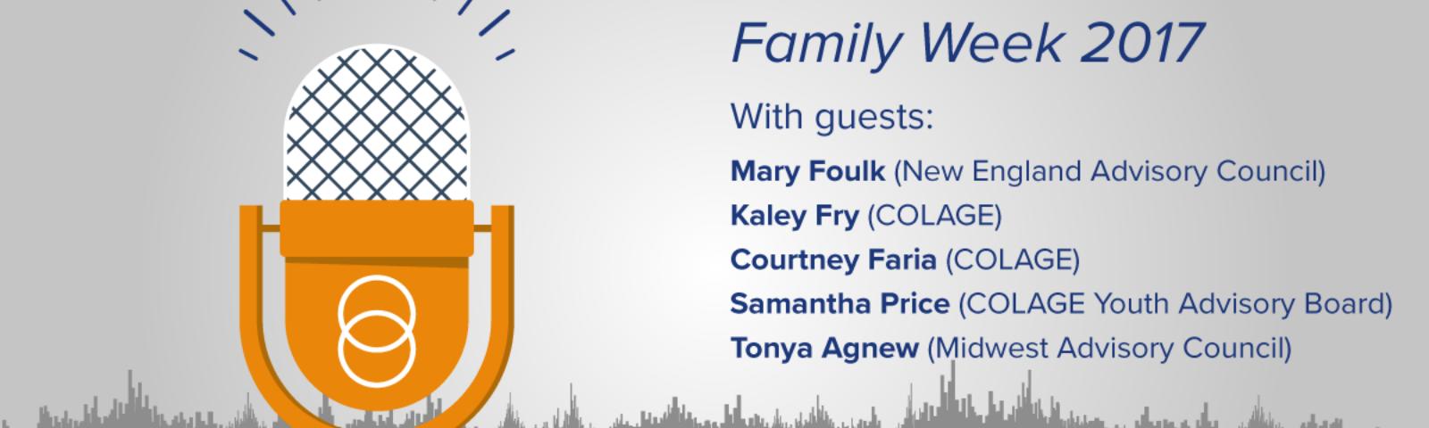 Episode #7: Family Week 2017