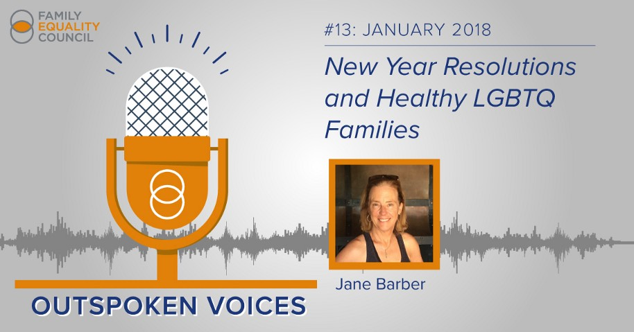 Episode #13: New Year Resolutions and Healthy LGBTQ Families
