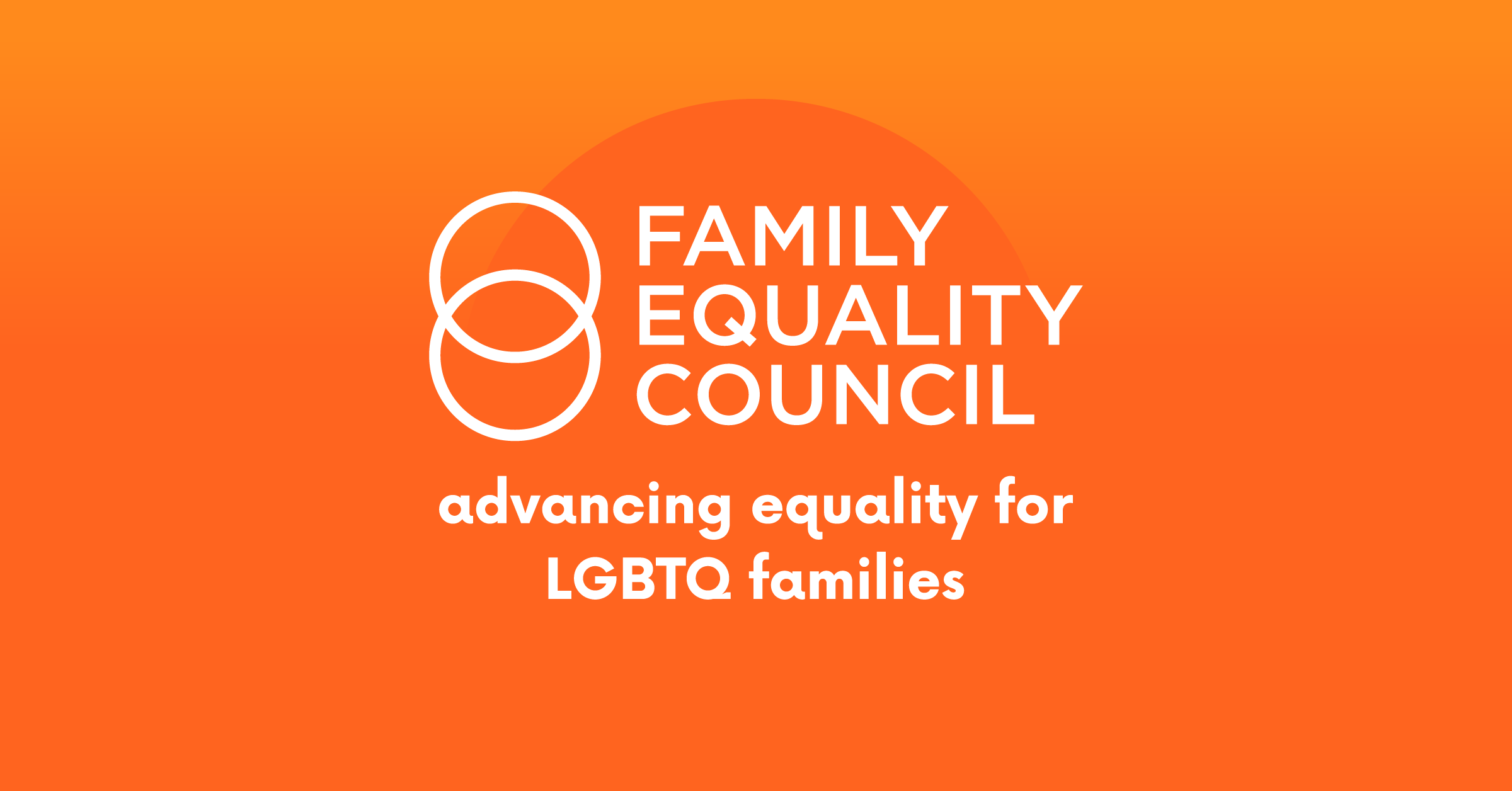 Advancing Equality for LGBTQ Families - Family Equality