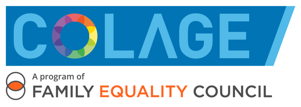 COLAGE A Program of Family Equality Council