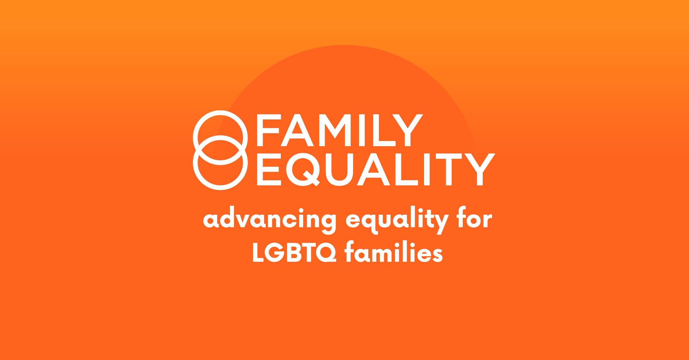 Family Equality - Advancing Equality for LGBTQ Families
