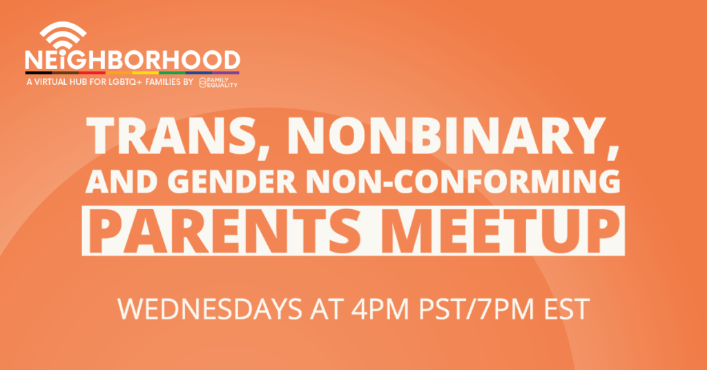 Trans, Nonbinary, and Gender Non-conforming Parents Meetup