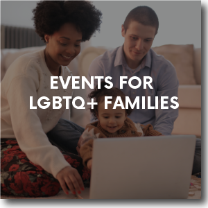Events for LGBTQ+ Families
