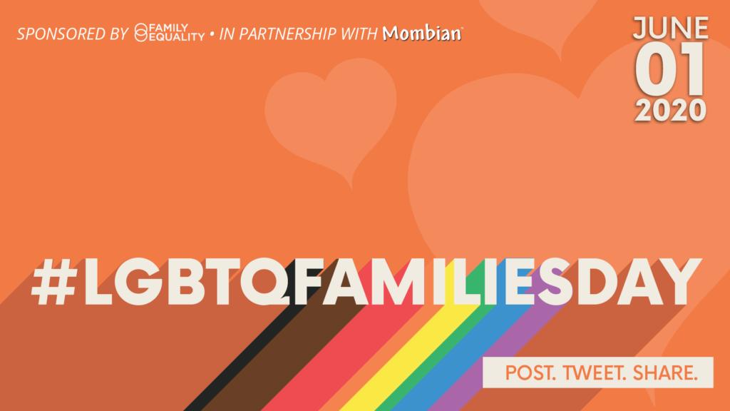 Celebrating #LGBTQFamiliesDay 2020!