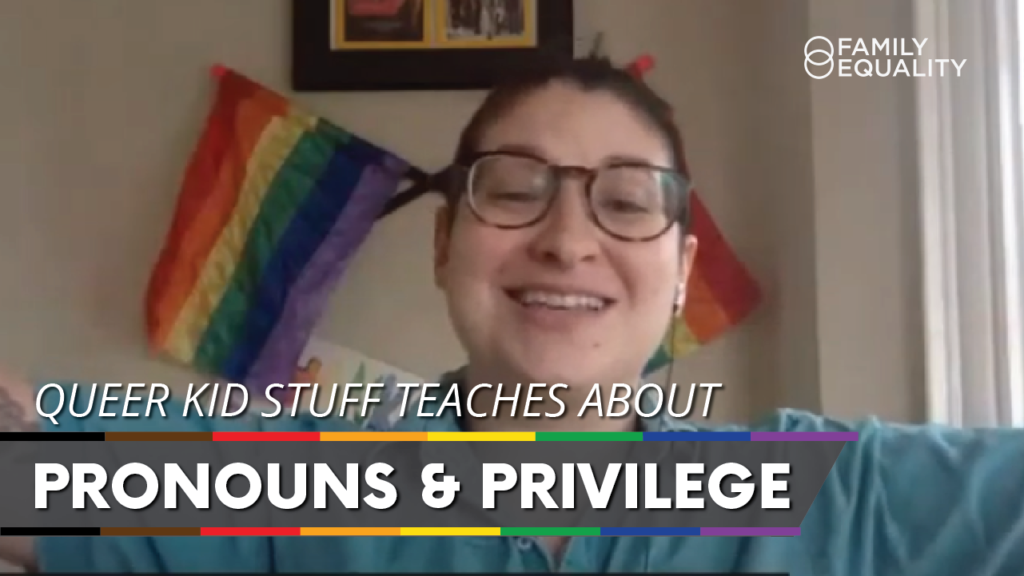 WATCH: Pronouns and Privilege for Kids (ft. Queer Kid Stuff)