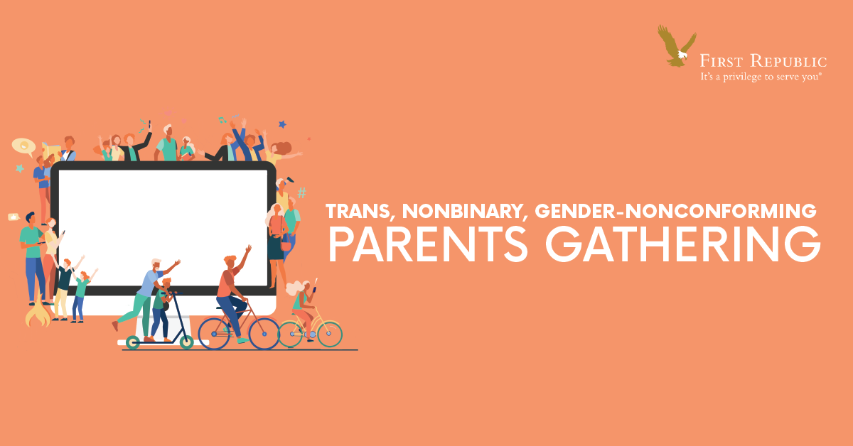 Transgender, Nonbinary, and Gender Non-conforming Parents Gathering