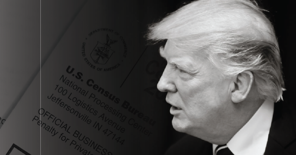 2 Actions the Trump Administration Has Taken to Undermine the Census and How You Can Help