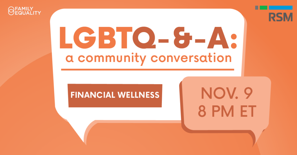 LGBTQ-&-A: Community Conversations — Financial Wellness on November 9 at 8PM ET