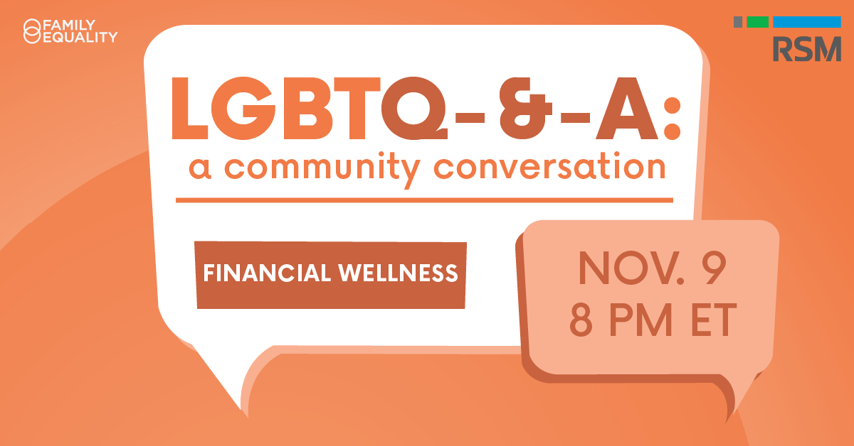 LGBTQ-&-A: Community Conversations — Financial Wellness on November 9 at 8PM ET