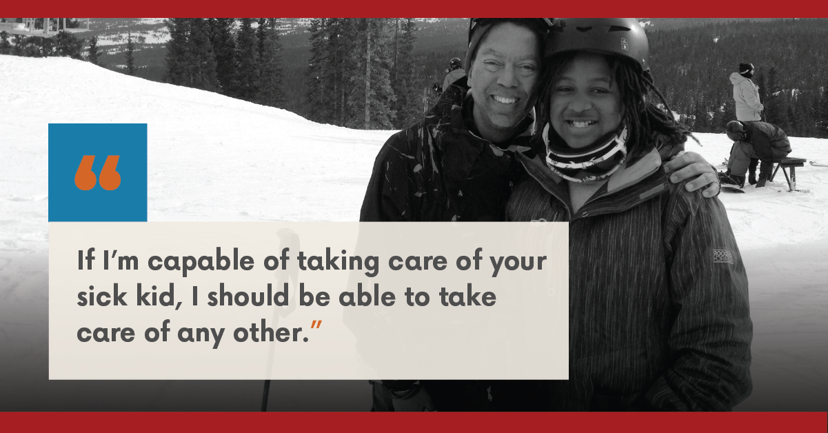 """Photo of Chris and his daughter with text that reads, """"If I'm capable of taking care of your sick kid, I should be able to take care of any other."""""""