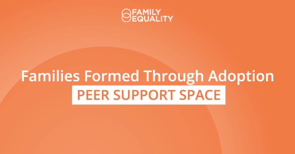 Families Formed Through Adoption Peer Support Space