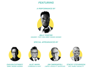 Featuring special performance by Billy Porter (Grammy, Emmy, and Tony-Award Winner), and special appearances by: Dan Bucatinsky (Emmy Award-Winner), Alec Mapa (Comedian and Host), Jim Obergefell (LGBTQ+ Equality Advocate), and Stacey Stevenson (CEO, Family Equality)