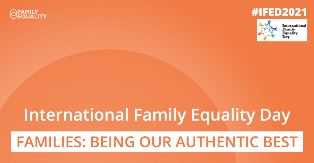 Celebrating International Family Equality Day: Being Our Authentic Best