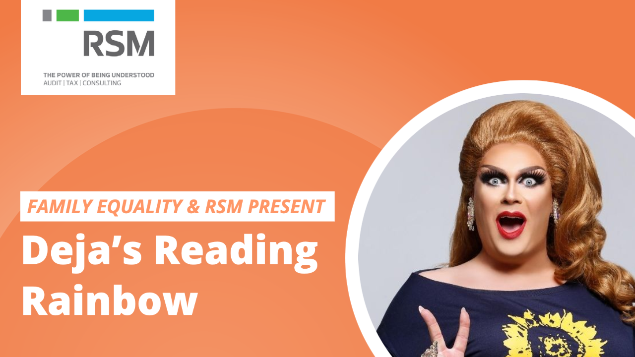 Family Equality & RSM Present Deja's Reading Rainbow
