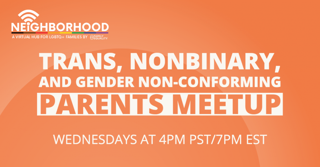 """Text that reads, """"Trans, Nonbinary, and Gender Nonconforming Parents Meetup"""""""
