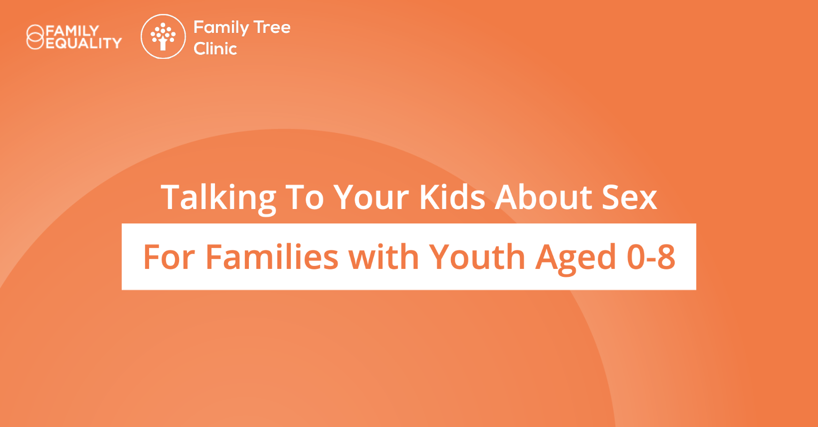 Talking to Your Kids About Sex for Families with Youth Ages 0-8