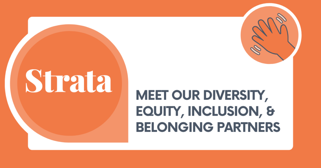 Meet Our Diversity, Equity, Inclusion, and Belonging Partners