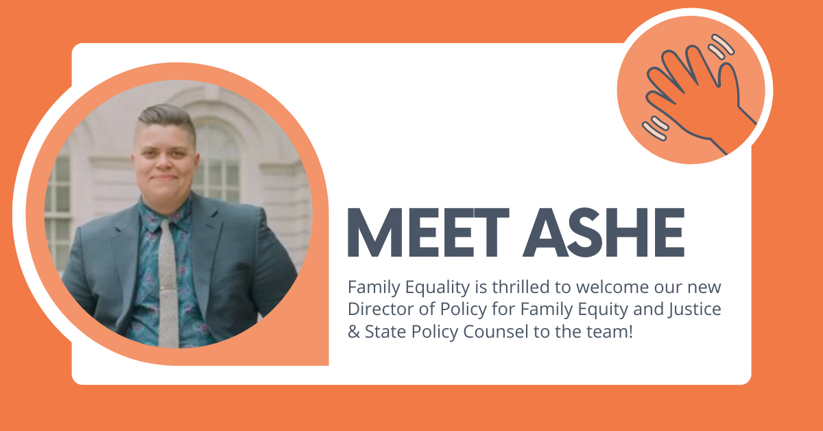 """Photo of Ashe McGovern with text that says, """"Meet Ashe: Family Equality is thrilled to welcome our new Director of Policy for Family Equity and Justice & State Policy Counsel to the team!"""