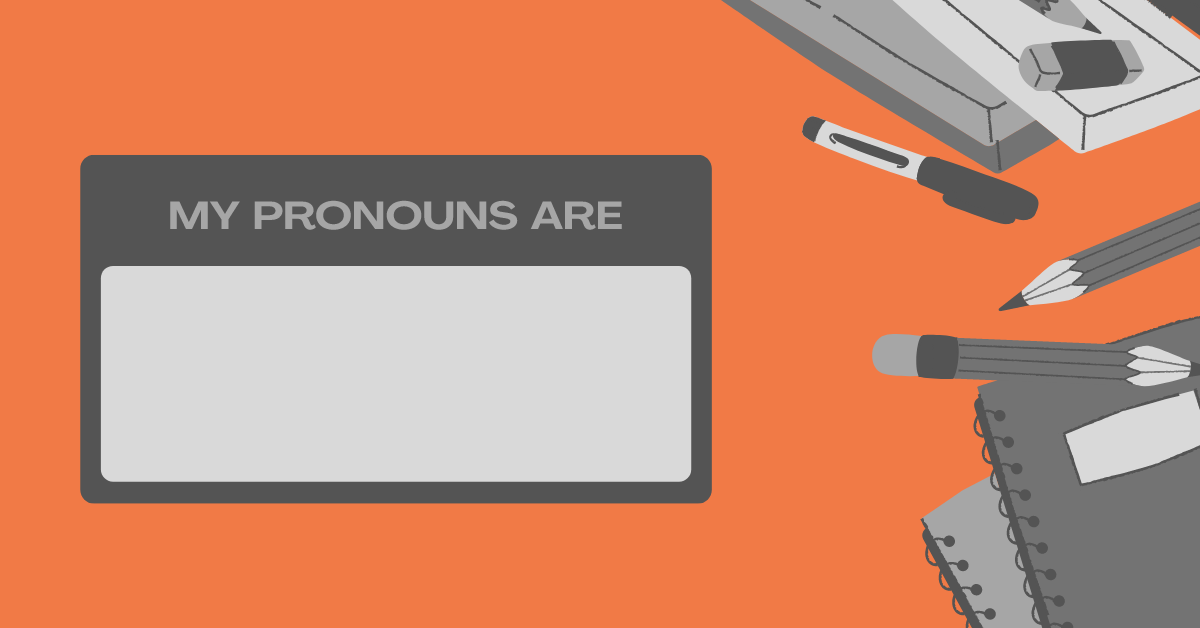 """Illustration of a nametag that says, """"My pronouns are"""" over an orange background"""